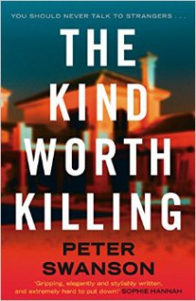 The Kind Worth Killing: A Novel - Peter Joseph Swanson