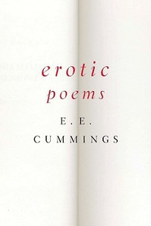 Erotic Poems - E.E. Cummings, George James Firmage