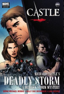 Deadly Storm - Richard Castle, Brian Michael Bendis, Kelly Sue DeConnick, Lan Medina