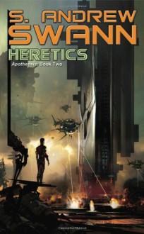 Heretics - S. Andrew Swann