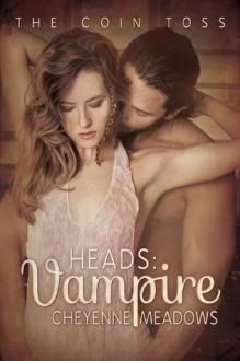 Heads: Vampire (The Coin Toss) - Cheyenne Meadows