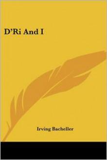 D'Ri and I - Irving Bacheller