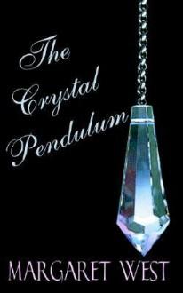 The Crystal Pendulum - Margaret West