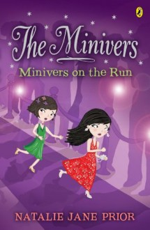 The Minivers: Minivers on the Run Book One - Natalie Jane Prior