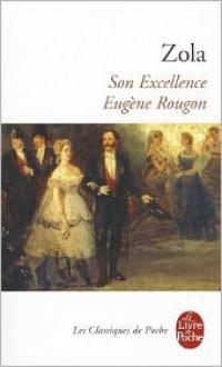 Son Excellence Eugène Rougon - Émile Zola