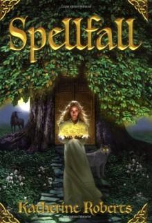 Spellfall - Katherine Roberts