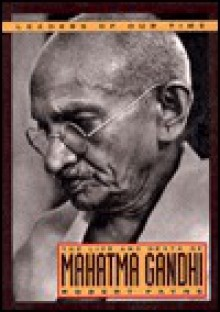 The Life and Death of Mahatma Gandhi - Pierre Stephen Robert Payne