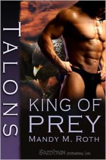 Talons King of Prey - Mandy M. Roth