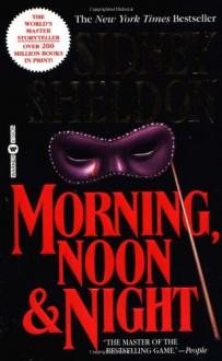 Morning, Noon & Night - Sidney Sheldon