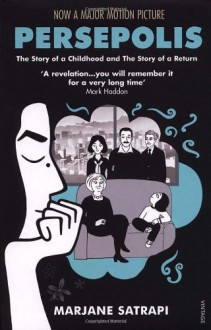 Persepolis: The Story of a Childhood & The Story of a Return - Marjane Satrapi