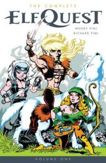 The Complete Elfquest Volume 1 - Wendy Pini,Rick Pini