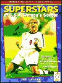 Superstars of U.S.A. Women's Soccer: Women Athletes of the 2000 Olympics - Joe Layden