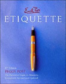 Emily Post's Etiquette - Peggy Post, Emily Post