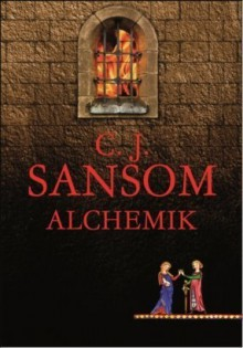Alchemik - C.J. Sansom