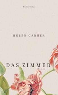 Das Zimmer (German Edition) - Helen Garner, Nora Matocza, Gerhard Falkner