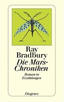 Die Mars-Chroniken. Roman in Erzählungen - Ray Bradbury, Thomas Schlück