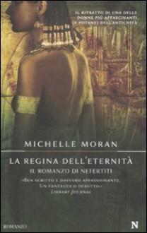 La regina dell'eternità: Il romanzo di Nefertiti - Michelle Moran, Stefania Di Natale