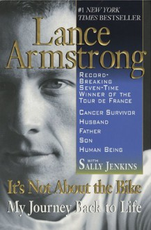 It's Not About the Bike: My Journey Back to Life - Lance Armstrong,Sally Jenkins