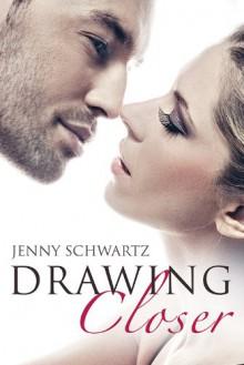Drawing Closer (Novella) - Jenny Schwartz