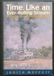 Time, Like an Ever-Rolling Stream - Judith Moffett