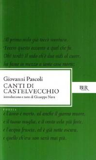Canti di Castelvecchio - Giovanni Pascoli