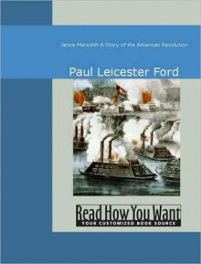 Janice Meredith: A Story of the American Revolution - Paul Leicester Ford, Leicester Ford Paul