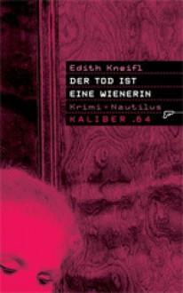 Der Tod Ist Eine Wienerin Krimi ; Lesung - Edith Kneifl, Monica Bleibtreu