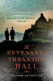 The Revenant of Thraxton Hall - Vaughn Entwistle