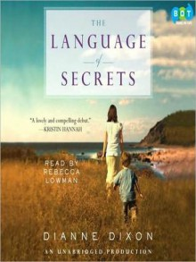 The Language of Secrets (Audio) - Dianne Dixon, Rebecca Lowman