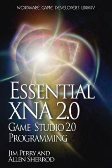 Essential Xna Game Studio 2.0 Programming - Jim Perry, Allen Sherrod
