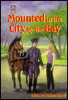 Mounted in the City by the Bay - Richard Blanchard