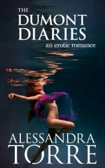 The Dumont Diaries - Alessandra Torre