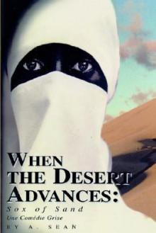 When the Desert Advances: Sox of Sand - A. Sean