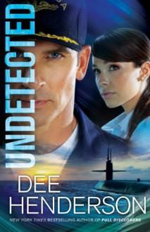 Undetected - Dee Henderson