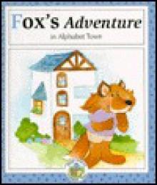 Fox's Adventure in Alphabet Town - Janet McDonnell, Jodie McCallum