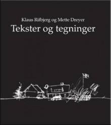 Tekster og tegninger - Klaus Rifbjerg, Mette Dreyer