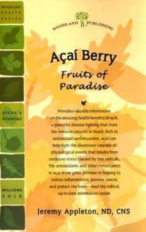 Acai Berry: Fruits of Paradise - Jeremy Appleton