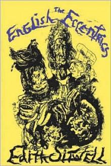 The English Eccentrics - Edith Sitwell, Richard Ingrams (Introduction)