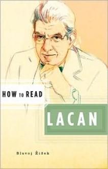 How to Read Lacan - Slavoj Žižek, Simon Critchley
