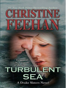 Turbulent Sea (Drake Sisters, Book 6) - Christine Feehan