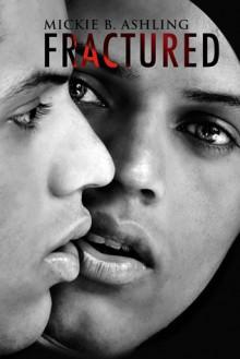 Fractured - Mickie B. Ashling