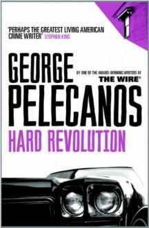 Hard Revolution - George Pelecanos