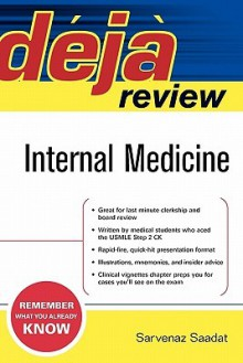 Deja Review: Internal Medicine - Sarvenaz Saadat