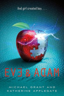 Eve and Adam - Michael Grant,Katherine Applegate