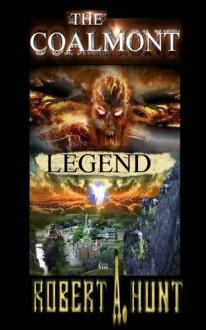 The Coalmont Legend - Robert A. Hunt