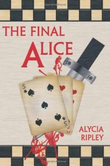 The Final Alice - Alycia Ripley