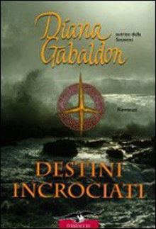 Destini incrociati - Chiara Brovelli, Diana Gabaldon