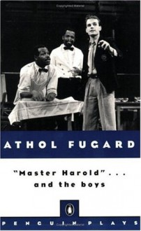 """Master Harold""...and the boys - Athol Fugard"