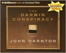 Darwin Conspiracy - John Darnton, David Colacci, Buck Schirner, Bernadette Quigley