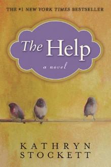 The Help - Kathryn Stockett, Jenna Lamia, Bahni Turpin, Octavia Spencer